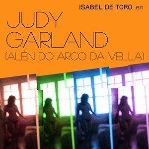 WEB CARTEL- JUDY GARLAND, ALÉN DO ARCO DA VELLA